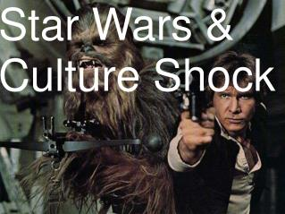 Star Wars & Culture Shock