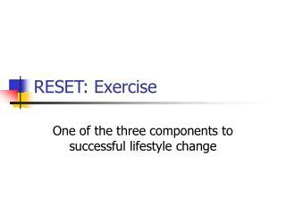 RESET: Exercise