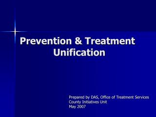 Prevention & Treatment             Unification