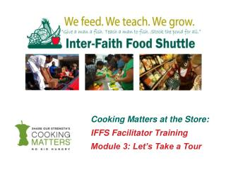 Cooking Matters at the Store:  IFFS Facilitator  Training Module 3: Let's Take a Tour