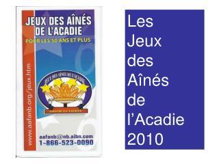 Les  Jeux  des Aînés de  l'Acadie 2010