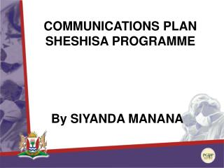COMMUNICATIONS PLAN SHESHISA PROGRAMME