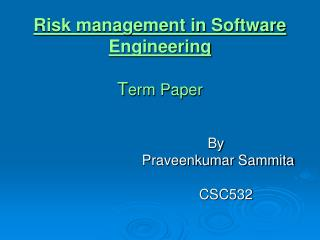 Risk management in Software Engineering T erm Paper