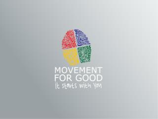 What is the movement for Good…. It starts with You?