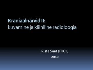 Kraniaalnärvid II: kuvamine ja kliiniline radioloogia