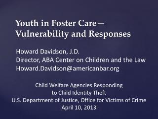 Youth in Foster Care� Vulnerability and Responses
