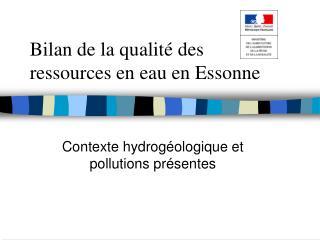 Bilan de la qualité des ressources en eau en Essonne