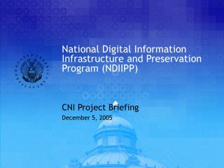 National Digital Information Infrastructure and Preservation Program (NDIIPP)