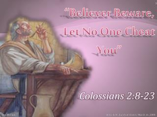 """Believer Beware, Let No One Cheat You"""