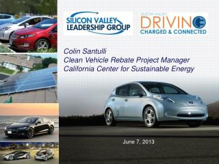 Colin Santulli Clean Vehicle Rebate Project Manager California Center for Sustainable Energy