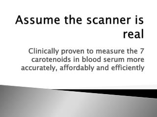 Assume the scanner is real