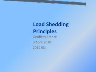 Load Shedding Principles
