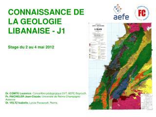 CONNAISSANCE DE LA GEOLOGIE LIBANAISE - J1 Stage du 2 au 4 mai 2012