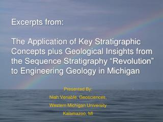 Excerpts from:  The Application of Key Stratigraphic Concepts plus Geological Insights from the Sequence Stratigraphy  R
