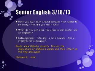 Senior English 3/18/13