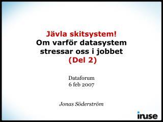 Jävla skitsystem! Om varför datasystem stressar oss i jobbet (Del 2)