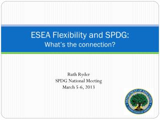 ESEA Flexibility and SPDG : What�s the connection?