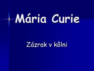 Mária Curie