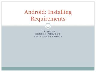 Android: Installing Requirements