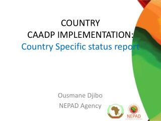 COUNTRY  CAADP IMPLEMENTATION: Country Specific status report