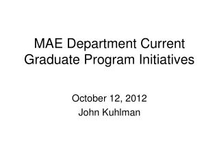 MAE Department Current Graduate Program Initiatives