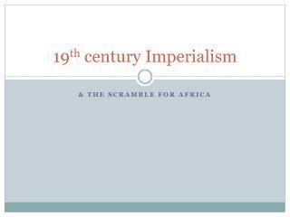 19 th  century  Imperialism