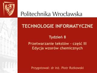 TECHNOLOGIE INFORMATYCZNE Tydzień 8