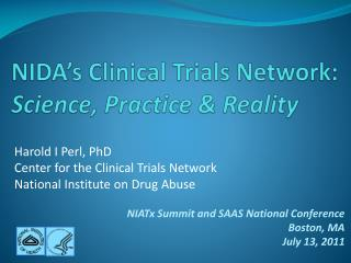 NIDA's Clinical Trials Network: Science, Practice & Reality