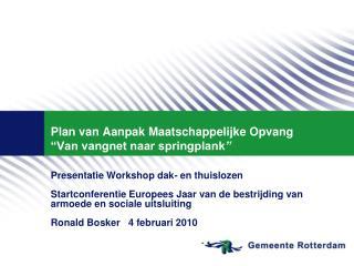 """Plan van Aanpak Maatschappelijke Opvang """"Van vangnet naar springplank """""""