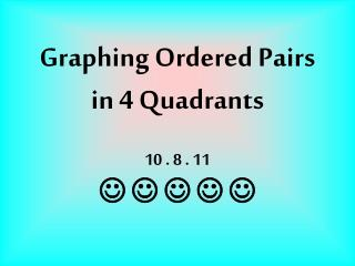 Graphing Ordered Pairs in 4 Quadrants