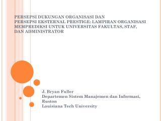 J. Bryan Fuller  Departemen Sistem Manajemen dan Informasi, Ruston  Louisiana Tech University