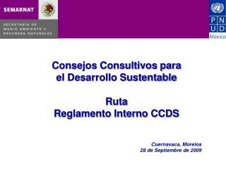 Consejos Consultivos para  el Desarrollo Sustentable Ruta Reglamento Interno CCDS