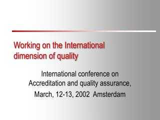 Working on the International  dimension of quality