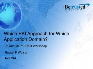 Which PKI Approach for Which Application Domain?