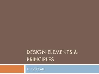 Design Elements & PRINCIPLES