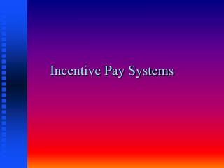 Incentive Pay Systems