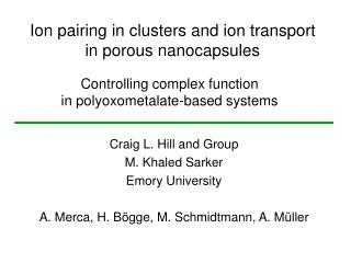 Ion pairing in clusters and ion transport in porous nanocapsules