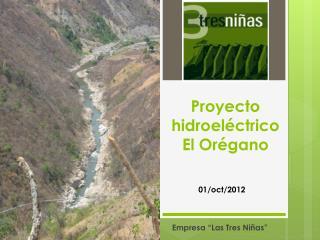 Proyecto hidroeléctrico  El Orégano