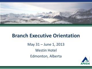 Branch Executive Orientation