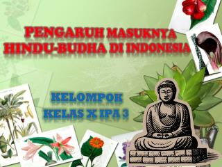 PENGARUH  MASUKNYA  HINDU-BUDHA  DI INDONESIA