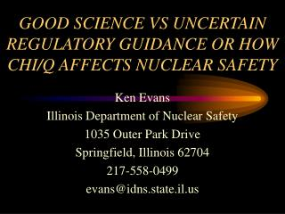 GOOD SCIENCE VS UNCERTAIN REGULATORY GUIDANCE OR HOW CHI/Q AFFECTS NUCLEAR SAFETY