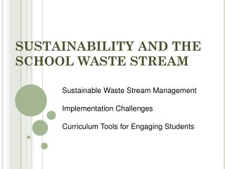 SUSTAINABILITY AND THE SCHOOL WASTE STREAM