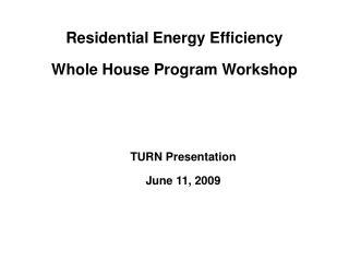 Residential Energy Efficiency  Whole House Program Workshop