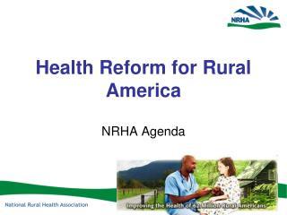 Health Reform for Rural America