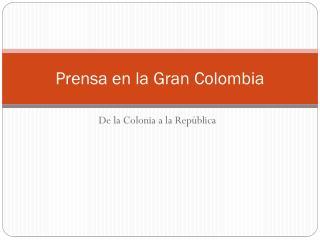 Prensa en la Gran Colombia