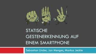 Statische Gestenerkennung auf einem Smartphone