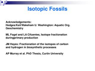 Isotopic Fossils