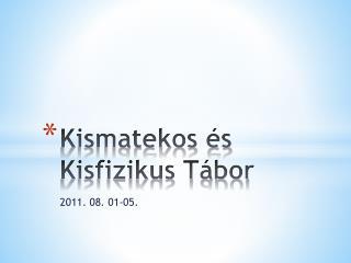Kismatekos és Kisfizikus Tábor