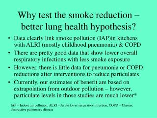 Why test the smoke reduction – better lung health hypothesis?