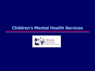 Children�s Mental Health Services